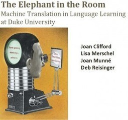The Elephant in the Room: Machine Translation in the Language Classroom - Center for Instructional Technology | Machine Translation | Scoop.it