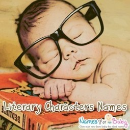 Literary Characters Names - Baby Names | The Name Meaning & Baby World | Scoop.it