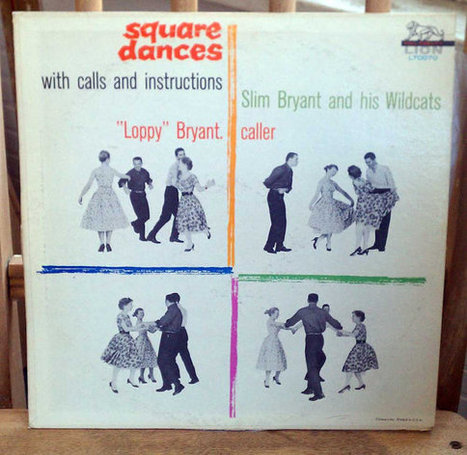 Vintage Slim Bryant & His Wildcats Square Dance LP Calls and Instructions Loppy Bryant as the Caller Vintage Vinyl Square Dancing Les Paul | Antiques & Vintage Collectibles | Scoop.it
