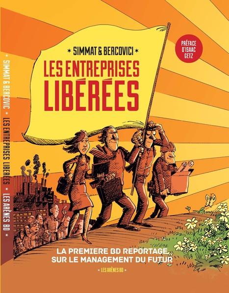 La sortie de la 1ere BD-reportage sur les entreprises libérées - Blog livre/Contact I.Getz | Clement de souza | Scoop.it