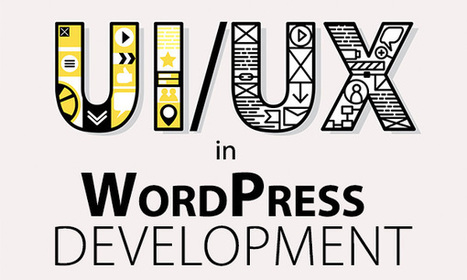 Two of The Most Important Buzzwords to WordPress: UI and UX | UXploration | Scoop.it