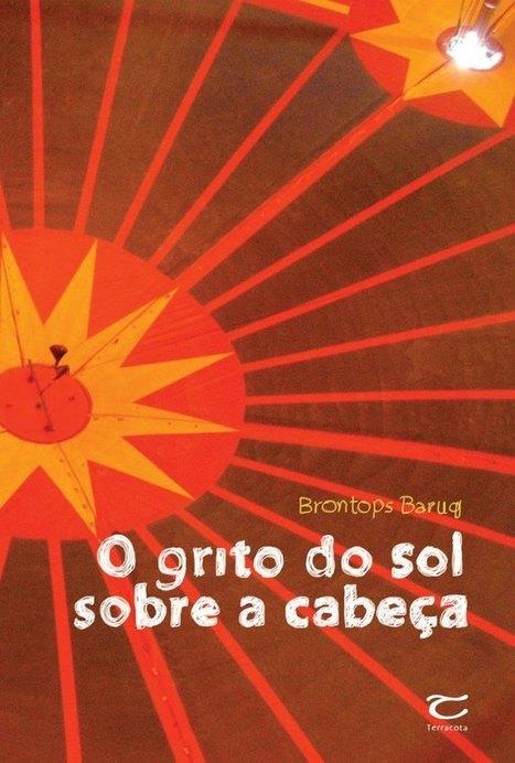 O Grito do Sol sob a Cabeça, coletânea do misterioso autor Brontops Baruq | Ficção científica literária | Scoop.it