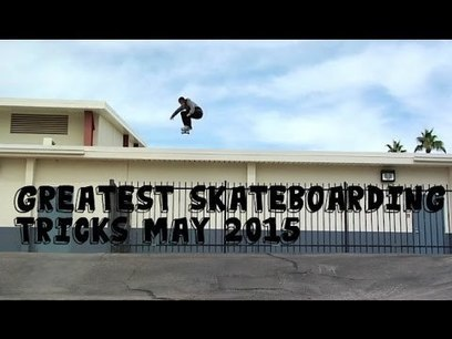 Greatest Skateboarding Tricks May 2015 - YouTube | Fail Videos and Funny Stuff | Scoop.it