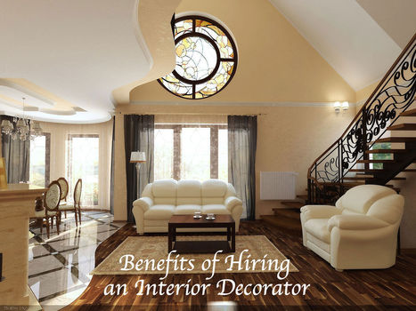 5 Benefits of Hiring an Interior Decorator When Moving to Your New ... | yvonna designs | Scoop.it