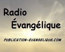 Émission Radio Évangélique du 17 mai 2013 - Publication Évangélique | Publication Évangélique | Scoop.it