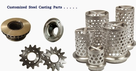 How to get customized solution of steel castings? | Casting Industries | Scoop.it