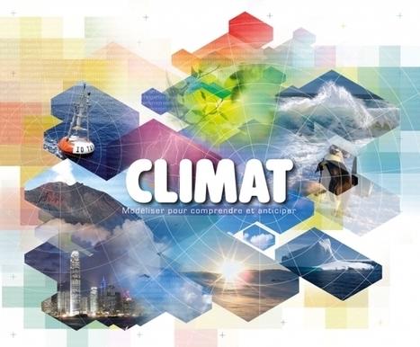Climat, modéliser pour comprendre et anticiper | Univers, Terre & Environnement | Scoop.it