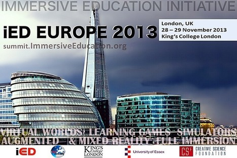 iED Europe Summit - London 2013 (28 - 29 Nov) | iED Europe: European Chapter of the Immersive Education Initiative | Metatrame | Scoop.it
