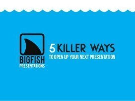 5 killer ways to open up your next presentation... | Educ8 Tech | Scoop.it