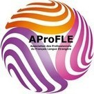 AProFLE : Association des Professionnels du Français Langue Etrangère | Le coin des profs | Scoop.it