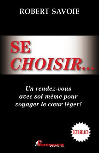 Se Choisir... Robert Savoie - Sentiers du bien-être | Boutique en ligne Sentiers du bien-être | Scoop.it