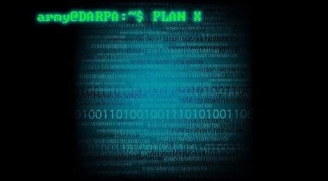 #HAZARDOUS '#DARPA's [aka the pentagon] 'Plan X' to bring 'military mindset' to #cyber-war' | News You Can Use - NO PINKSLIME | Scoop.it
