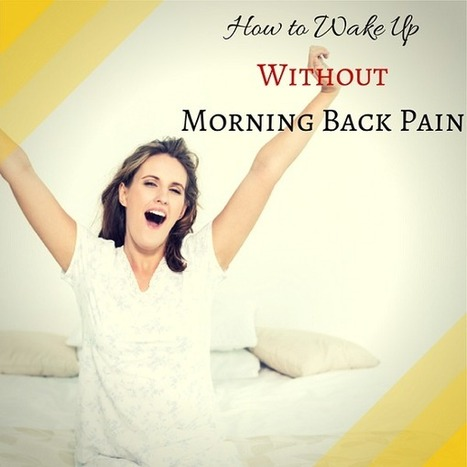 How to Easily Stop Lower Back Pain in the Morning – By 7AM Tomorrow - Pain in Lower Back | Back Pain Natural Treatments | Scoop.it