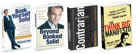 Michael Port - Bestselling Author, Professional Speaker, Entrepreneur | DTM Coaches and Consultants | Scoop.it