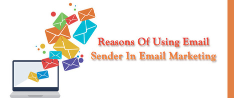 Reasons Of Using Email Sender In Email Marketing | AlphaSandesh Email Marketing Blog | best email marketing Tips | Scoop.it