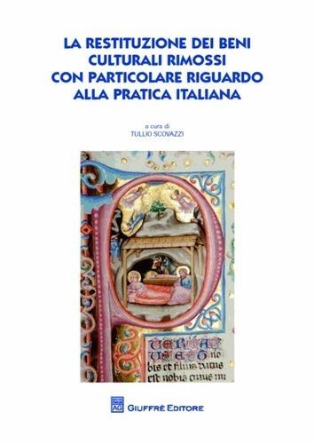 La restituzione dei beni culturali rimossi con particolare riguardo alla pratica italiana | Nouveaux ouvrages du centre de documentation du CECOJI | Scoop.it