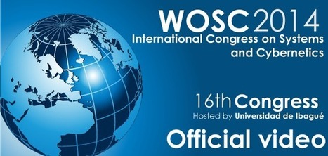 WOSC 2014: 16th International Congress on System and Cybernetics | CxConferences | Scoop.it