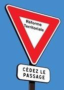 Réforme territoriale - Une réforme capitale ? | Aménagement du territoire et dynamiques des territoires | Scoop.it