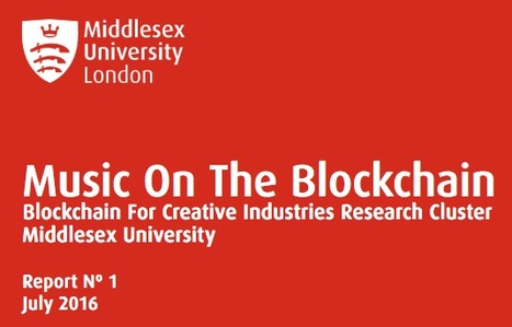 Music on the Blockchain: Blockchain For Creative Industries Research Cluster, Middlesex University | MusIndustries | Scoop.it