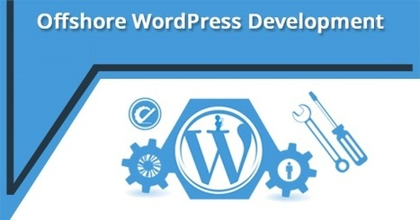 Offshore WordPress Development – How And Why   Digital Marketing   Scoop.it