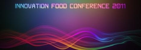 Innovation Food Conference, lo que sucedió   El Blog de Bertus   All About Food   Scoop.it