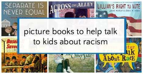 Picture Books that Teach Kids to Combat Racism | AdLit | Scoop.it