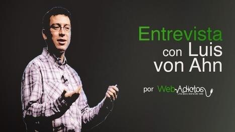 Luis von Ahn, creador de reCaptcha y Duolingo [Entrevista] | Personal | Scoop.it