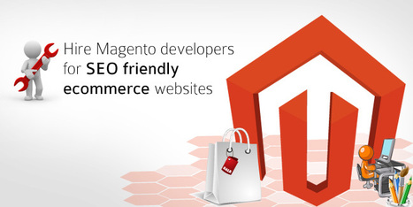 Hire Dedicated Magento Web Developers To Get Flexible Business Solutions. | Hire Magento Developers | Scoop.it