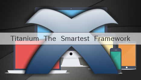 Why Appcelerator Titanium Considers The Smartest Framework? | The future of outsourcing software development companies | Scoop.it