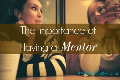 The Importance of Having a Mentor | Mentorat | Scoop.it