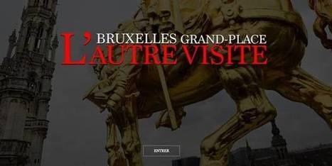 La Grand-Place de Bruxelles s'offre un webdocumentaire | L'actualité de la Ville de Bruxelles | Scoop.it