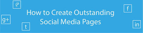 How to Create Outstanding Social Media Pages [Infographic] - | Social Media | Scoop.it