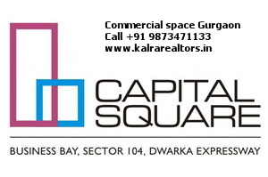 Capital Square Commercial Sector 104 Gurgaon -Available for buying commercial property | Commercial space for sale Call +91 9873471133 | Scoop.it
