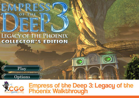 Empress of the Deep 3: Legacy of the Phoenix Walkthrough: From CasualGameGuides.com   Casual Game Walkthroughs   Scoop.it