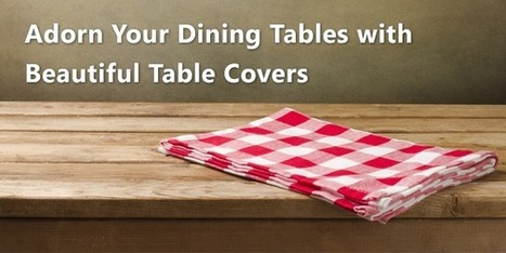 Make dining tables look wonderful with the table clothes   Shopping   Scoop.it