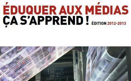 Eduquer aux médias, ça s'apprend (édition 2012-2013) | Nouvelles des TICE | Scoop.it