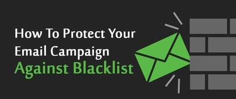 How To Protect Your Email Campaign Against Blacklist | best email marketing Tips | Scoop.it