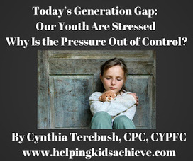 Helping Kids and Families Achieve with Cynthia Terebush, CPC, CYPFC: Today's Generation Gap: Our Youth Are Stressed – Why Is the Pressure Out of Control? | Best Practice in Early Childhood Education | Scoop.it