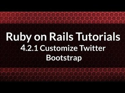 YouTubeSkip - Ruby on Rails Tutorial 4.2.1: Customizing Twitter Bootstrap in Ruby on Rails | Modern web development | Scoop.it