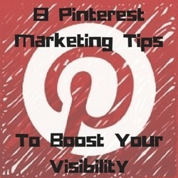 8 Pinterest Marketing Tips To Boost Your Visibility | Social Media Marketing Solutions for B2B | Scoop.it