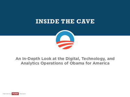 Inside the Cave: Obama's Digital Campaign (2012) — Monoskop Log | Emergent Digital Practices | Scoop.it
