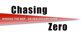 Chasing Zero: Winning the War on Healthcare Harm | Quality and safety in healthcare | Scoop.it