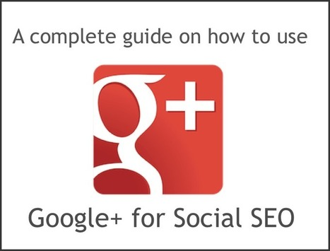 How to use Google+ for Social SEO - Plus Your Business | GooglePlus Expertise | Scoop.it