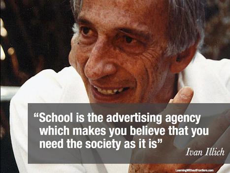 Deschooling society | Education | Scoop.it