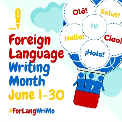 Welcome to Foreign Language Writing Month #ForLangWriMo June 2016 | web learning | Scoop.it