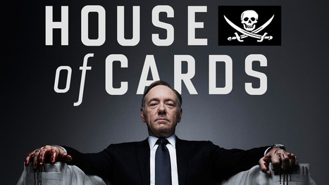 Netflix's 'House of Cards' Falls Prey to Piracy | TVFiends Daily | Scoop.it