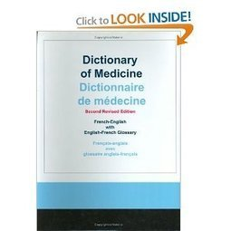 (EN)-(FR)-(€) - Amazon.com: Dictionary of Medicine: French-English with English-French Glossary (9781887563840): Svetolik P. Djordjevic: Books | Glossarissimo! | Scoop.it