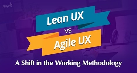 Lean UX vs Agile UX: A shift in the working methodology | Elance Clone Template, Freelancer Clone script - Agriya | Scoop.it