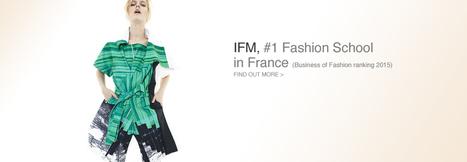 L'IFM - IFM Paris | Formations mode et design | Scoop.it