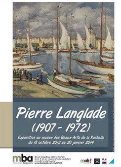 La Rochelle - exposition : Pierre Langlade au musée des Beaux-Arts jusqu'au 20 janvier 2014 | Musée des Beaux-arts | Scoop.it